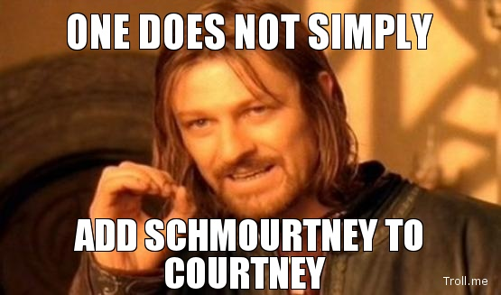 one-does-not-simply-add-schmourtney-to-courtney